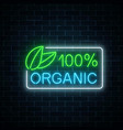 neon 100 percent organic production sign on dark vector image