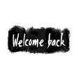 welcome back hand written banner vector image