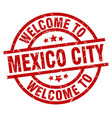 welcome to mexico city red stamp vector image vector image