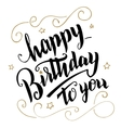 Happy Birthday greeting card brush calligraphy vector image vector image