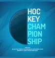 modern poster ice hockey championship vector image