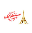 valentines day eiffel tower and calligraphy vector image