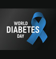 world diabetes day blue ribbon with text on black vector image vector image