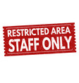 restricted area staff only grunge rubber stamp vector image vector image