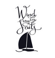 wind in my sails lettering hand drawing vector image
