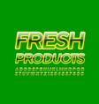 shiny logo fresh products glossy green font vector image