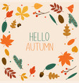 hello autumn autumn leafs on the background flat vector image