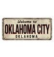 oklahoma city vintage rusty metal sign vector image