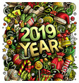 2019 hand drawn doodles new year vector image vector image