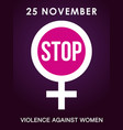 25 november stop violence against women poster vector image