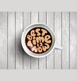 coffee cup with time lettering about best vector image vector image