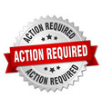 action required round isolated silver badge vector image vector image