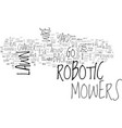 are robotic lawn mowers in your future text word vector image vector image