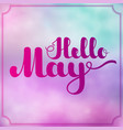 lettering hello may on colorful imitation vector image vector image