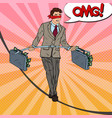 pop art scared business man walking on the rope vector image vector image