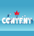 content is king business team with big word vector image