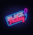 black friday sale neon sign black friday vector image vector image