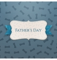 Fathers Day paper Label with Ribbon and Text vector image vector image