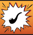smoke pipe sign comics style icon on pop vector image