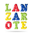 lanzarote bright colorful text ornate letters with vector image vector image