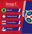 world cup 2018 group e team image vector image