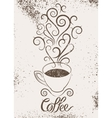 Coffee calligraphic grunge vintage style poster vector image vector image