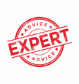 expert advice red rubber stamp vector image