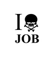 I hate work Skull and bones emblem to t-shirts vector image