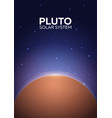 poster planet pluto and solar system space vector image vector image
