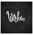 With love quote poster vector image