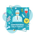 coronavirus treatments and protection medicine vector image