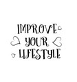 improve your lifestyle love quote logo greeting vector image vector image