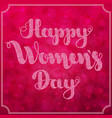 lettering happy women s day on blurred bokeh vector image vector image