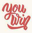 you win hand drawn lettering isolated on white vector image
