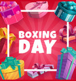 boxing day frame with gift boxes poster vector image