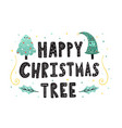 happy christmas tree hand drawn lettering cute vector image vector image