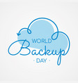 typography for world backup day cloud arrow vector image vector image