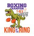 boxing champion dino t-rex print design vector image vector image