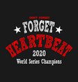 do not forget heartbeat baseball design vector image