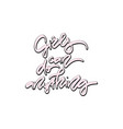 girls can do anything hand drawn lettering vector image