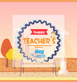 happy teachers day and fall vector image