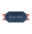 Flag Day patriotic Label with Ribbon and Shadow vector image