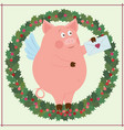 funny piggy and holiday wreath vector image vector image
