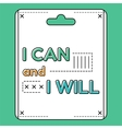 I can and I will Inspirational and motivational vector image