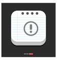 warning icon gray icon on notepad style template vector image