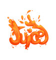 orange juice lettering with juicy drops vector image vector image