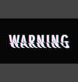 warning glitch text vector image