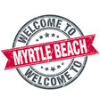 welcome to myrtle beach red round vintage stamp vector image vector image