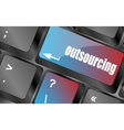 outsourcing button on computer keyboard key vector image vector image