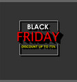black friday banner template with 3d shadow effect vector image vector image